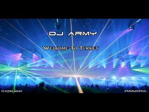 Dj Army - Welcome To Turkey (Electro House)