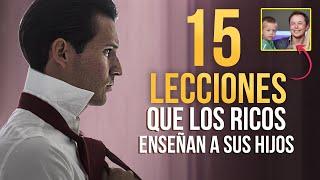 15 LECCIONES QUE LOS PADRES RICOS Enseñan A Sus Hijos Que Los Pobres No Lo Hacen