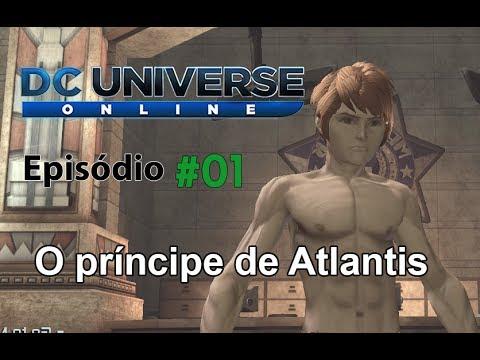 DC UNIVERSE ONLINE – Gameplay – O príncipe de Atlantis #01 [LEGENDADO PTBR]