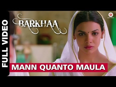 Mann Quanto Maula Full Video | Barkhaa |...