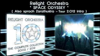 SPACE ODYSSEY (Also sprach Zarathustra) - Relight Orchestra (Tour 2.012 intro)