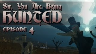 Sir, You Are Being Hunted - Episode 4 - The Leaning Update!