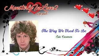 Eric Carmen - The Way We Used To Be