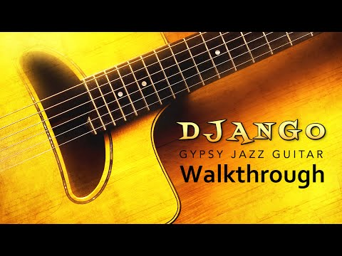 Django: Gypsy Jazz Acoustic Guitar - Sample Library Walkthrough (VST, AU, AAX)