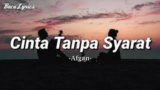 AFGAN-Cinta Tanpa Syarat|Lyrics