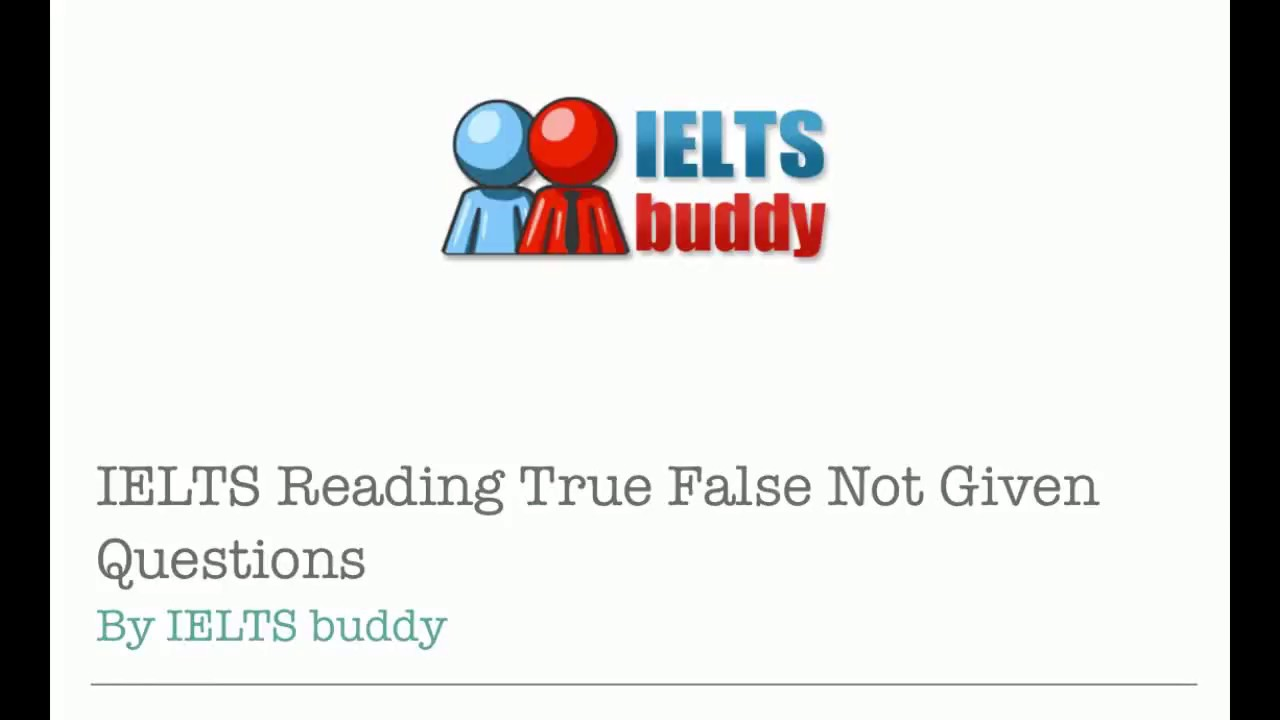 IELTS Reading True False Not Given Exercises