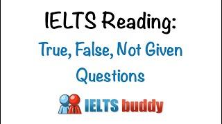 IELTS Reading True False Not Given Questions