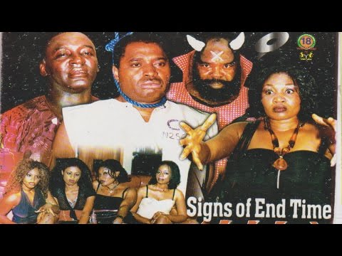 SIGNS OF END TIME LATEST 2015 NOLLYWOOD MOVIE