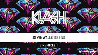 Steve Walls - Rolling [Klash/Armada]