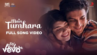Main Tumhara - Dil Bechara | Full Song | Sushant-Sanjana | A.R. Rahman | Jonita-Hriday