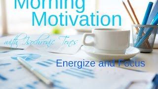 Morning Motivation: focus, energizing, Isochronic Tones