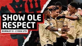 Show Ole Some Respect!   Burnley 0-2 Man United   United Review