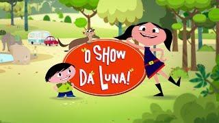 O Show da Luna! - Maratona ao vivo com todos os episódios e clipes do canal SEM PARAR