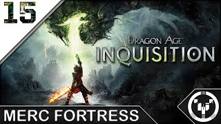 MERC FORTRESS | Dragon Age 03 Inquisition | 15