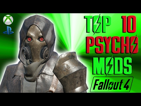Fallout 4 Top 10 PSYCHO Mods