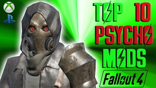 Fallout 4 top ten PSYCHO mods. Fallout 4 Top 10 psychotic Mods. Thi...