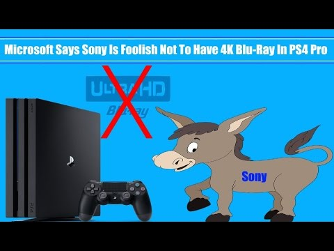 Microsoft Slams Sony As Foolish For Not Including A 4K Blu ray Player In The PS4 Pro!