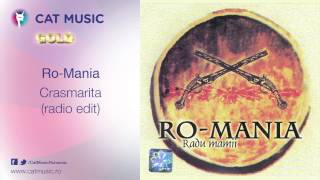 Ro-Mania - Crasmarita (radio edit)