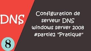 8-Configuration de serveur DNS windows server 2008 #partie2