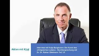 Die Kunst des erfolgreichen Lebens - Buchbesprechung mit Dr. Dr. Rainer Zitelmann Teil 1/3