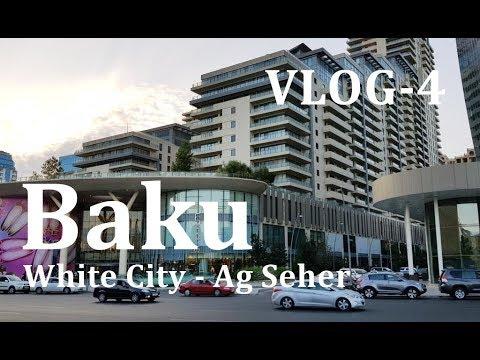 Baku Ag Şəhər - White City -  Port Baku Mall - Aliş Veriş Mərkəzi - Azerbaijan - VLOG-4