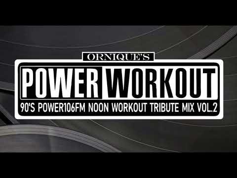 Ornique's 90s Power 106 FM Power Workout Tribute Mix Vol. 2