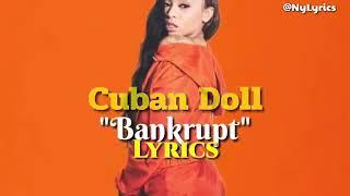 Bankrupt- Cuban Doll (Lyrics)