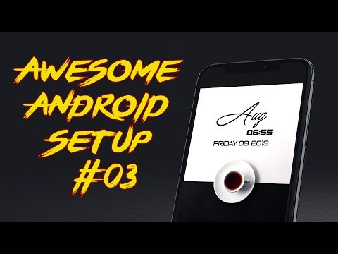 Coffee Time : Awesome Android Setup Episode #03