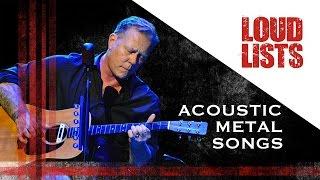 10 Greatest Acoustic Metal Songs