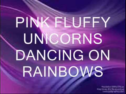 Pink Fluffy Unicorns Dancing On Rainbows - LYRICS - YouTube