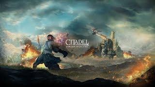 Citadel: Forged with fire - еще одна сурвайвл игра -Стрим цитадель- #2