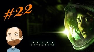 Alien: Isolation - Gameplay - Part 22 - ( Walkthrough ) I won´t scream and shout, promise :)