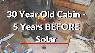 A Log Cabin - 5 Years Before Solar