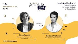 #IamRemarkable Week: la Ministra Elena Bonetti dialoga con Barbara Stefanelli (Corriere della Sera)