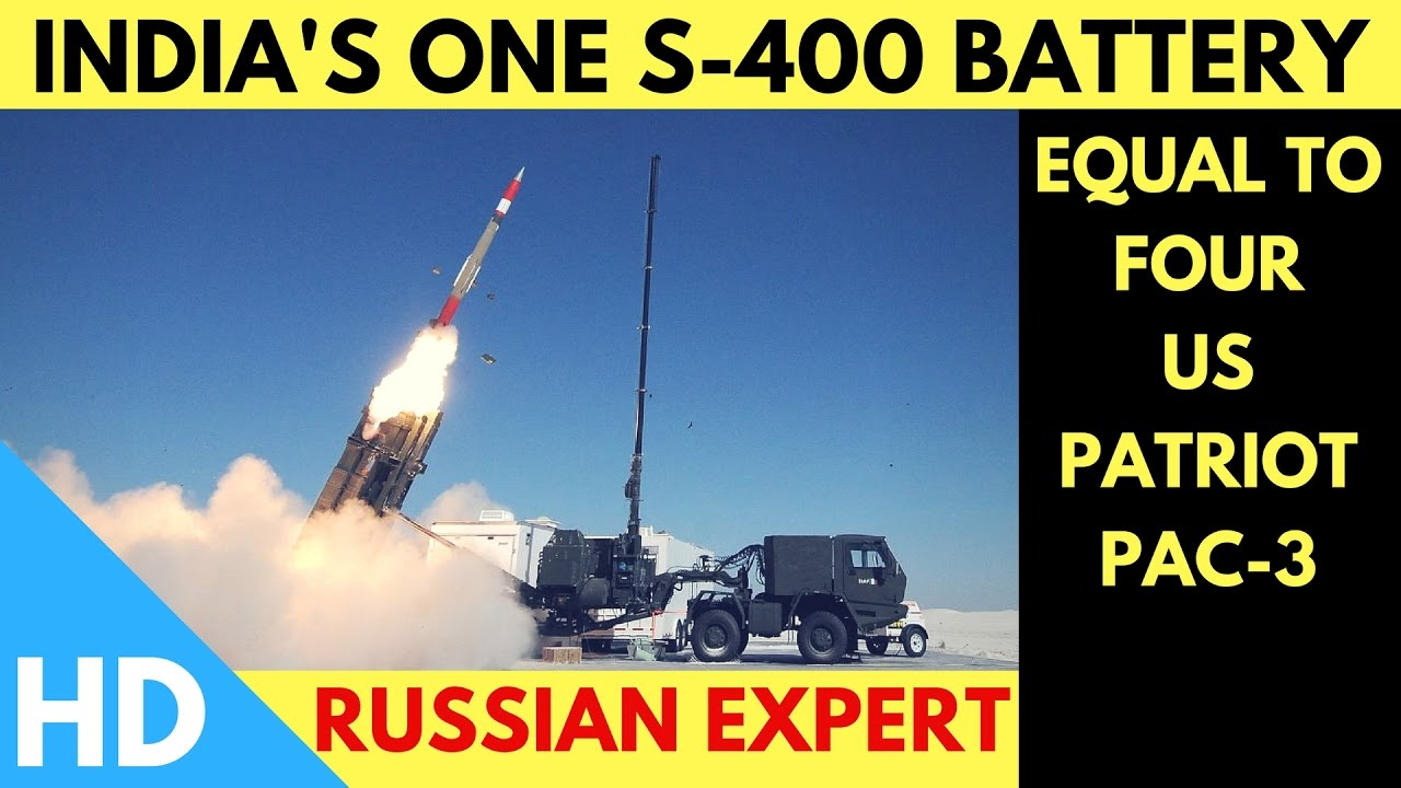 S 300 Missile Systems Vs Patriot - India s one s 400 battery will be equal to four us patriot pac 3