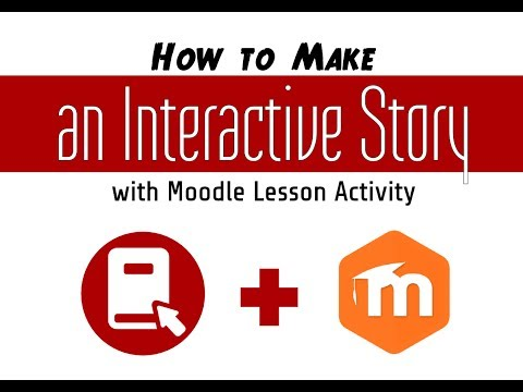 How to Make an Interactive Story Using Moodle LMS Lesson Activity