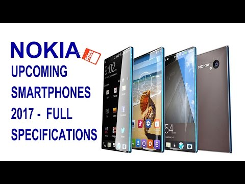 ✔ Upcoming Nokia  Smartphones 2017 Price and Features - Full Specifications