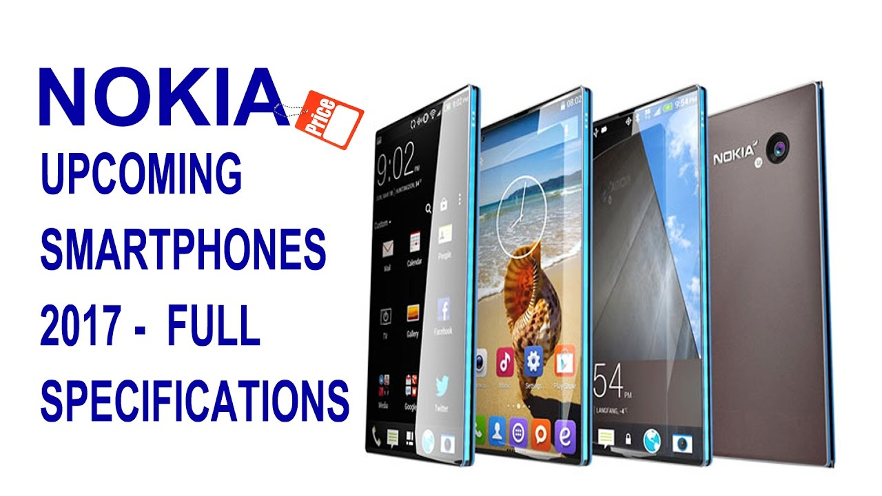 Upcoming Nokia Smartphones 2017 Price and Features - Full ...