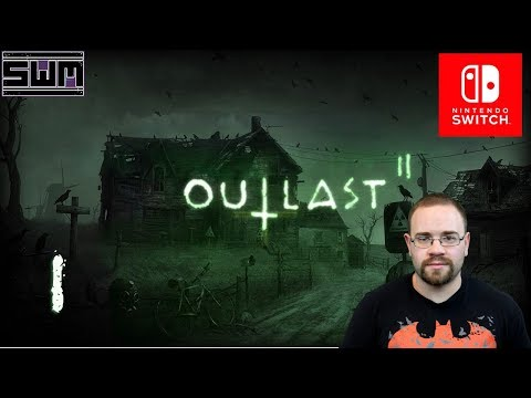 Outlast II Nintendo Switch - How Well Does It Run? | Spawn Wave Plays