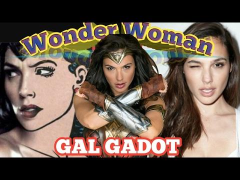 Wonder Woman and Gal Gadot brief history