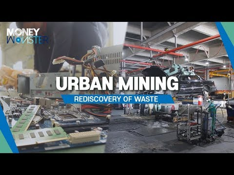 [Money Monster] Urban Mining, Rediscovery Of Waste