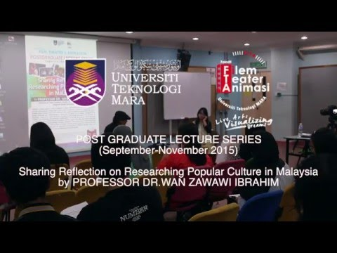 Popular Culture in Malaysia (Post Graduate Lecture Series - Professor Dr Wan Zawawi Ibrahim)