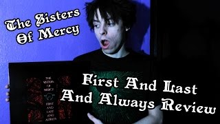 The Sisters of Mercy - First and Last and Always Review - GothCast