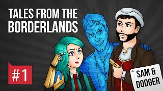 TALES FROM THE BORDERLANDS - SAM & DOOGS - part 1