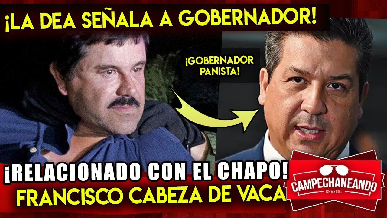 ¡ESCANDALO NACIONAL! LA DEA SEÑALA AL GOBERNADOR CABEZA DE VACA ¡LIGADO AL CHAPO GUZMAN!