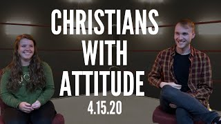 Christians with Attitude-ESM Service 4.15.20