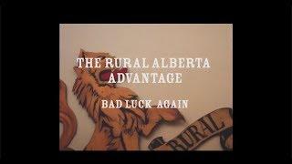 Bad Luck Again by The Rural Alberta Advantage