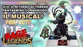 #12 Rage of Legends: Thresh, il Ritorno del Panino Coraggioso