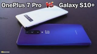 OnePlus 7 Pro vs Galaxy S10 Plus: Which should u buy???