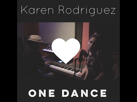 "One Dance ""Un Baile"" (Drake) Spanish Cover by Karen Rodriguez"